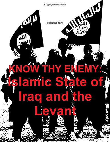 9781329231887: Know Thy Enemy: Islamic State of Iraq and the Levant