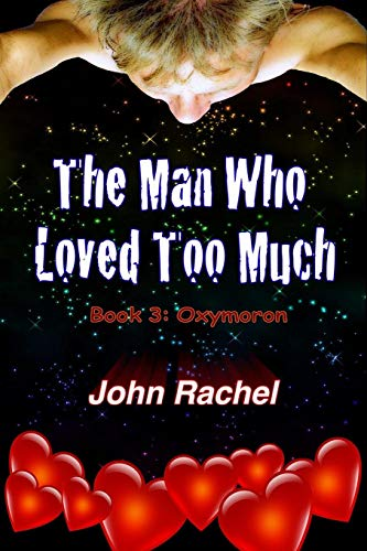 9781329249325: The Man Who Loved Too Much - Book 3 Oxymoron