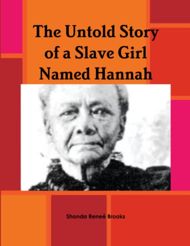 9781329249721: The Untold Story of a Slave Girl Named Hannah