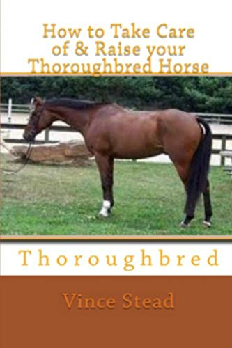 9781329262423: How to Take Care of & Raise your Thoroughbred Horse