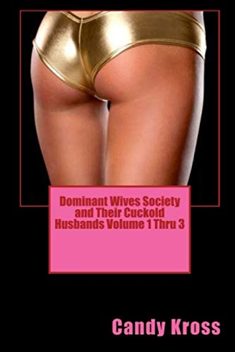 9781329263376: Dominant Wives Society and Their Cuckold Husbands Volume 1 Thru 3