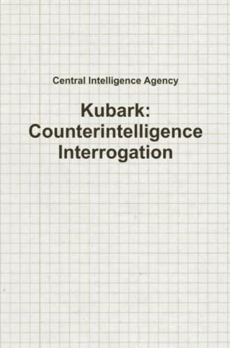 9781329282223: Kubark: Counterintelligence Interrogation