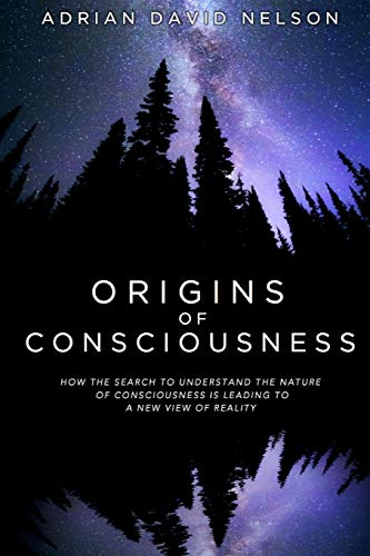 9781329298774: Origins of Consciousness: How the Search to Understand the Nature of Consciousness is Leading to a New View of Reality