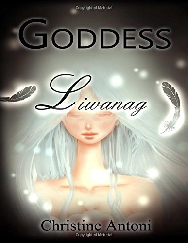 Goddess: Liwanag: Antoni, Christine