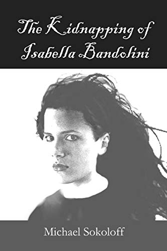 9781329312531: The Kidnapping of Isabella Bandolini