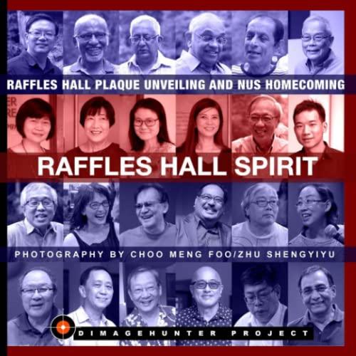 9781329340404: Raffles Hall Spirit - Raffles Hall Plaque Unveiling and Nus Homecoming