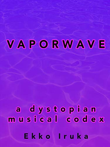 9781329386266: Vaporwave: A Dystopian Musical Codex