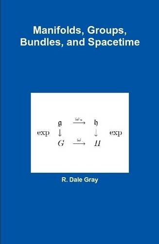 9781329408258: Manifolds, Groups, Bundles, and Spacetime