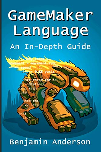 9781329419568: GameMaker Language: An InDepth Guide [Soft Cover]