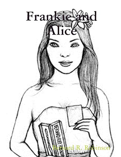 9781329424081: Frankie and Alice
