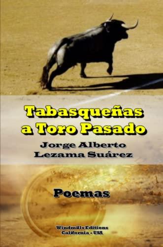 Tabasquenas a Toro Pasado (Paperback): Jorge Alberto Lezama