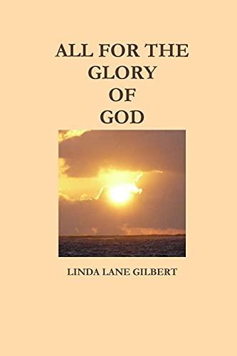All For The Glory Of God: Linda Lane Gilbert