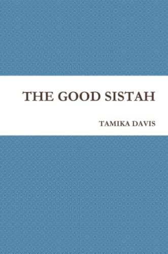 9781329442573: The Good Sistah