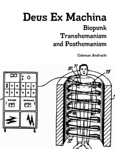 9781329443099: Deus Ex Machina: Biopunk, Transhumanism, and Posthumanism