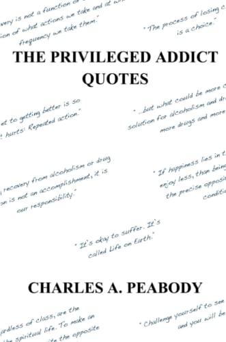 9781329443631: The Privileged Addict Quotes