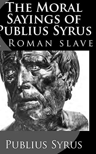 9781329444546: The Moral Sayings of Publius Syrus: A Roman Slave