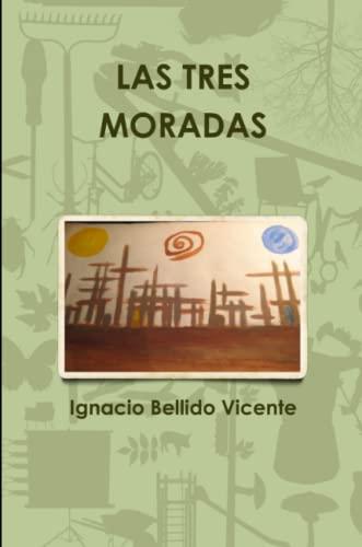 Las Tres Moradas (Paperback): Ignacio Bellido Vicente
