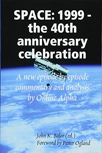 9781329448155: Space: 1999 - the 40th anniversary celebration
