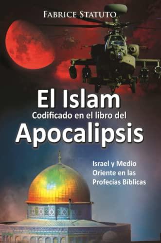 9781329450974: El Islam codificado en el libro del Apocalipsis (Spanish Edition)