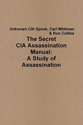 9781329459663: The Secret CIA Assassination Manual: A Study of Assassination