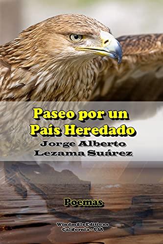 Paseo Por Un Pais Heredado (Paperback): Jorge Alberto Lezama