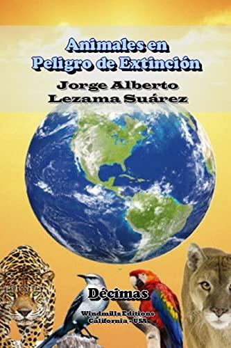 Animales En Peligro De Extincion (Paperback): Jorge Alberto Lezama