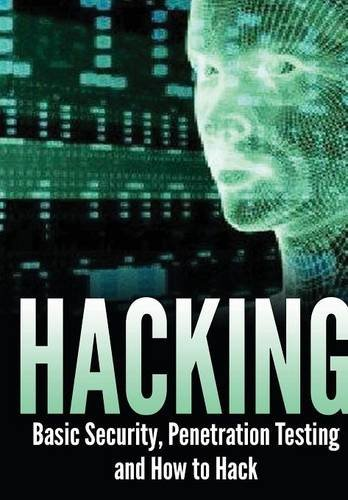 9781329463158: Hacking: Basic Security, Penetration Testing and How to Hack