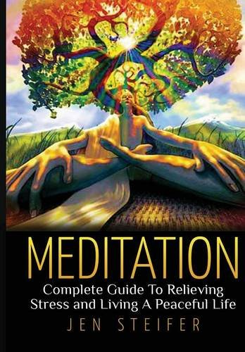 9781329492592: Meditation: Complete Guide To Relieving Stress and Living A Peaceful Life