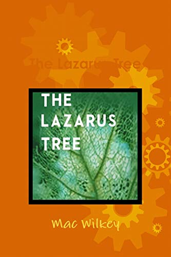 The Lazarus Tree: Wilkey, Mac
