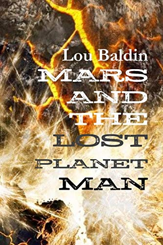 MARS AND THE LOST PLANET MAN: Baldin, Lou