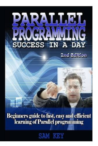 9781329502215: Parallel Programming Success In A Day