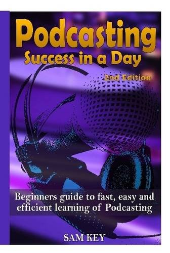 9781329502345: Podcasting Success In A Day