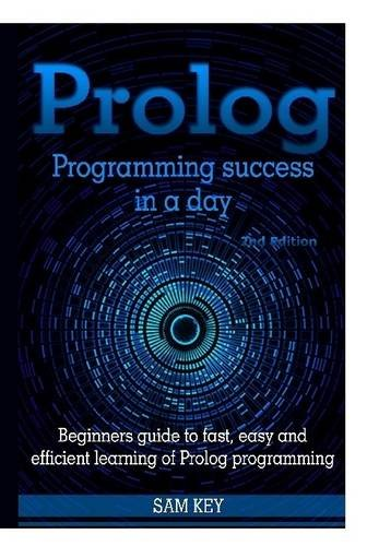 9781329502369: Prolog Programming Success In A Day