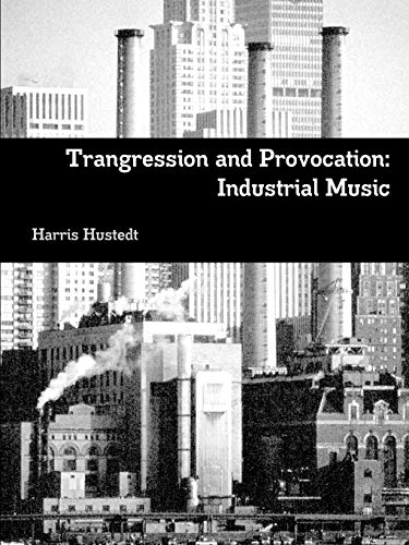 9781329507104: Trangression and Provocation: Industrial Music