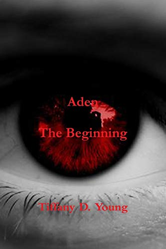 Aden :The Beginning: Tiffany D. Young