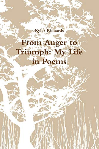 9781329517981: From Anger to Triumph: My Life in Poems