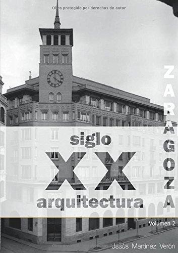9781329520035: Zaragoza. Arquitectura. Siglo Xx. Tipologías (Spanish Edition)