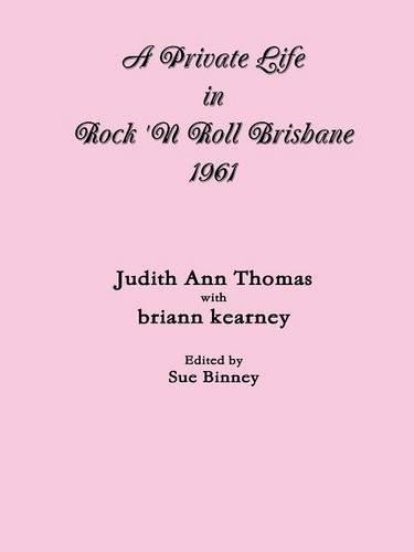 9781329530256: A Private Life in Rock 'N Roll Brisbane 1961