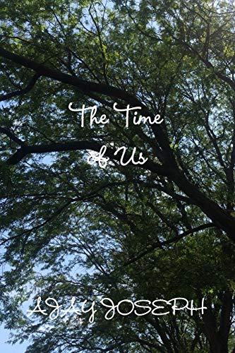 The Time of Us (Paperback): Ajay Joseph