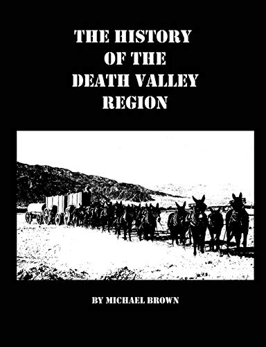 The History of the Death Valley Region: Michael Brown