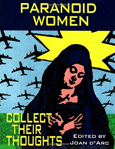 9781329536418: Paranoid Women Collect Their Thoughts : A Paranoia Anthology