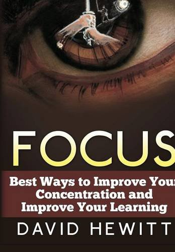 9781329538498: Focus: Best Ways To Improve Your Concentration and Improve Your Learning