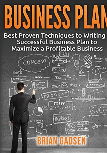 9781329538511: Business Plan: Best Proven Techniques to Writing a Successful Business Plan to Maximize a Profitable Business