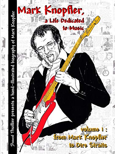 9781329544017: Mark Knopfler - A life dedicated to music - vol 1 From Mark Knopfler to Dire Straits (Volume 1)