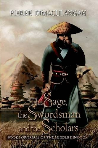 9781329544475: The Sage, the Swordsman and the Scholars: Book I of Trials of the Middle Kingdom