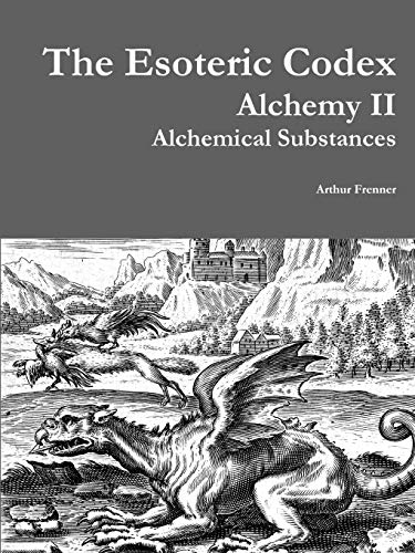 9781329547155: The Esoteric Codex: Alchemy Ii: Alchemical Substances