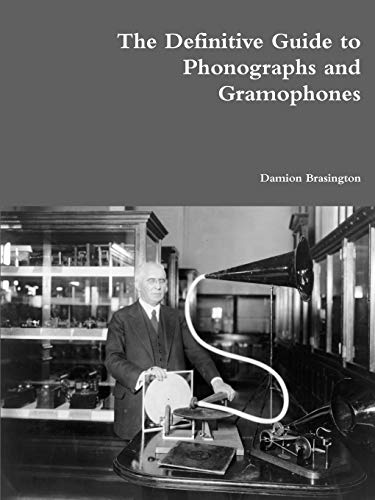 9781329547926: The Definitive Guide to Phonographs and Gramophones