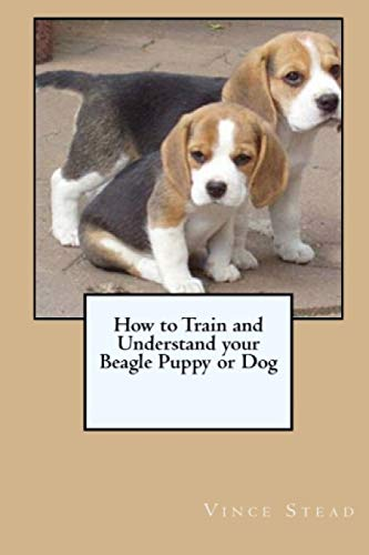 9781329559028: How to Train and Understand your Beagle Puppy or Dog