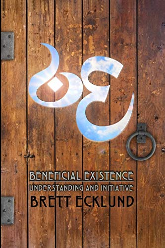 9781329586888: Beneficial Existence: Understanding And Initiative