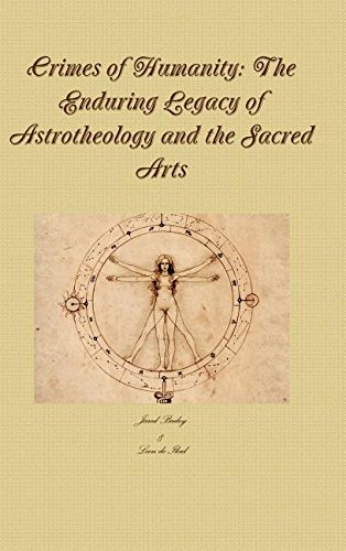 9781329590793: Crimes of Humanity: The Enduring Legacy of Astrotheology and the Sacred Arts